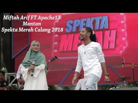 Miftah Arif ft Apache13 Mantan Spekta Merah Calang 2018
