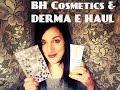 BH Cosmetics and Derma- E PR Haul