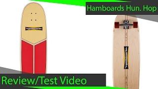 Hamboards Huntington Hop Review