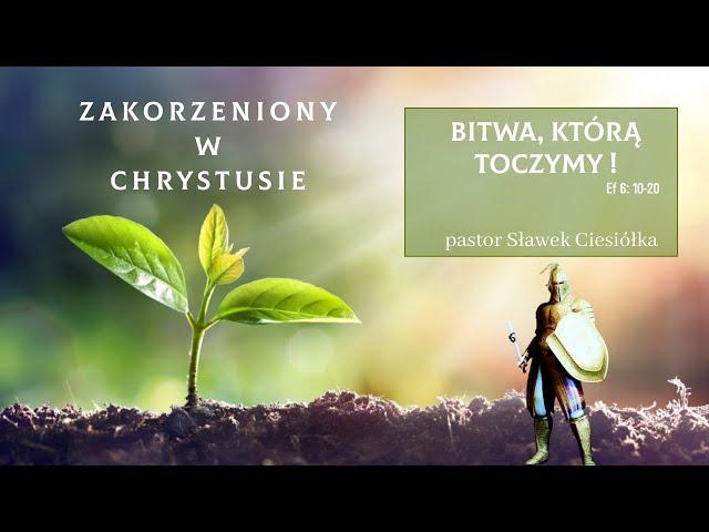 Bitwa, którą toczymy - pastor Sławek Ciesiółka