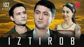 Iztirob (o'zbek serial) | Изтироб (узбек сериал) 102-qism
