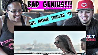 BAD GENIUS OFFICIAL l INTERNATIONAL TRAILER (2017) | GDH REACTION!!!