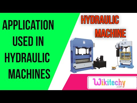 applications used in hydraulic machines | hydraulic machines interview tips | wikitechy.com