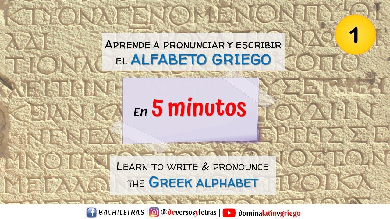1. Aprende el alfabeto griego | Learn to write & pronounce the Ancient Greek alphabet