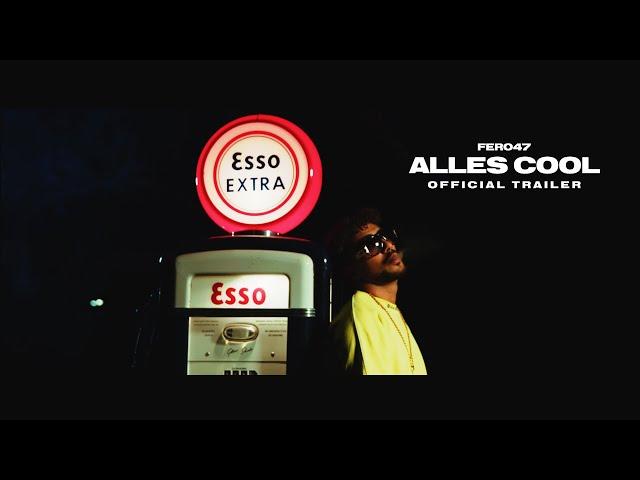 Fero47 - ALLES COOL - (Offizieller  Trailer ) - Fero47