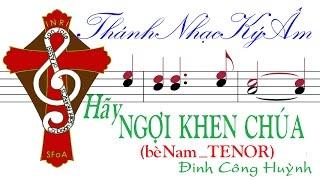 [THÁNH CA PHỤNG VỤ] HÃY NGỢI KHEN CHÚA-THÁNH VỊNH 112  Đinh Công Huỳnh -be Nam[TENOR] TV.112