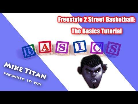 Freestyle 2 Street Basketball: The Basics Tutorial