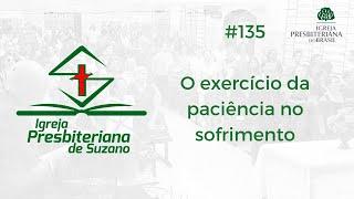 10/09/20 - O exercício da paciência no sofrimento - 1Pe.5.10,11