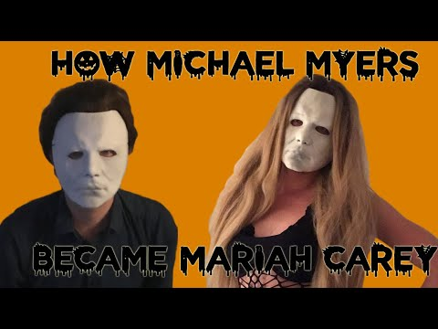 How Michael Myers Became Mariah Carey Youtube