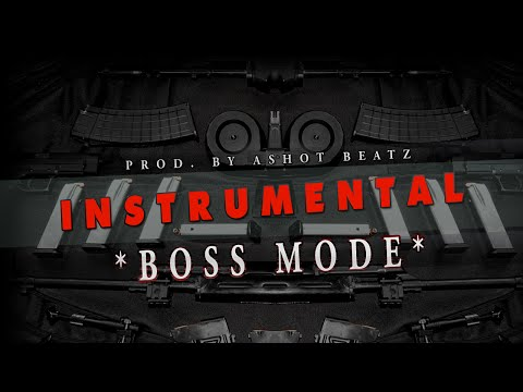 BOSS MODE ★ TRAP BEAT ★ HARD DARK DOPE RAP BEAT ★ SICK STREET BANGER TRAP INSTRUMENTAL | Ashot Beatz