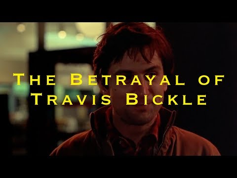 The Betrayal of Travis Bickle