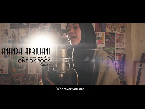 Wherever You Are - ONE OK ROCK (Cover By Ananda Apriliani)