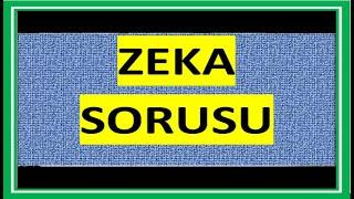 ZEKA SORUSU 1