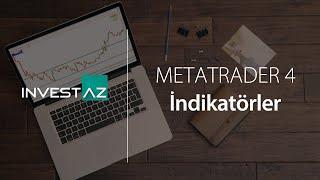 Metatrader 4 Indikatörler Nedir? - InvestAZ Eğitim Videoları