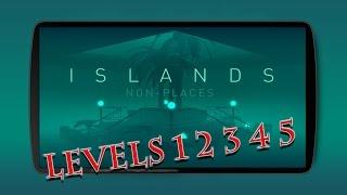 ISLANDS Non-Places levels 1 2 3 4 5 IOS STEAM Walkthrough