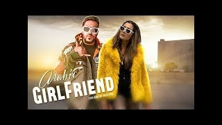 Girlfriend - BADSHAH NEW SONG | Aastha Gill | Official Music Video 2018