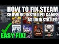 How To Fix Steam Showing Games as Uninstalled (Easy Fix)