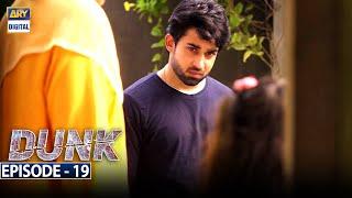 Dunk Episode 19 [Subtitle Eng] - 28th April 2021 - ARY Digital Drama