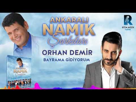 Orhan Demir - Bayrama Gidiyorum ''Ankaralı Namık Şarkıları'' 2018 YENİ ALBÜM