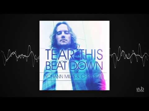 Yohann Mills _ Chris Star - Tear This Beat Down (Original Mix) (dansant92)