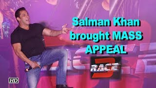 "Salman Khan brought mass appeal to ""Race 3"" !"