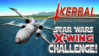 Kerbal Space Program! | Star Wars X-Wing Build Challenge!