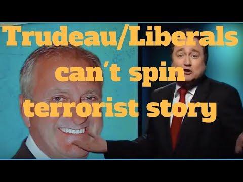 Trudeau:Liberals can't spin terrorist story