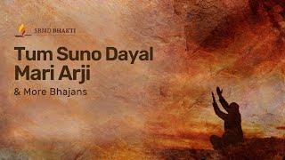 Tum Suno Dayal Mari Arji & More Bhajans | 15-Minute Bhakti