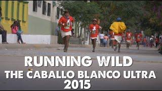 The Caballo Blanco Ultra 2015