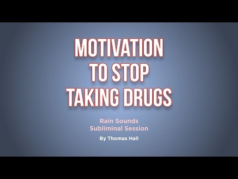 Motivation To Stop Taking Drugs - Rain Sounds Subliminal Session - By Thomas Hall