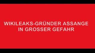 Wikileaks-Gründer Assange in grosser Gefahr