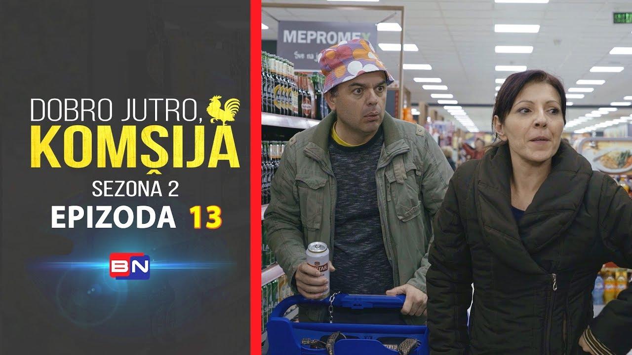Download DOBRO JUTRO, KOMŠIJA (SEZONA 2) - EPIZODA 13 (BN Televizija 2020) HD