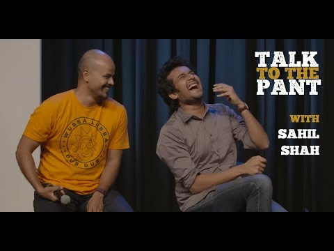 Talk to the Pant (W. Sahil Shah): Depression, Religion, Passion & Less
