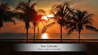 Toni Cetinski - Glasno zapjevaj (Zvijezde)