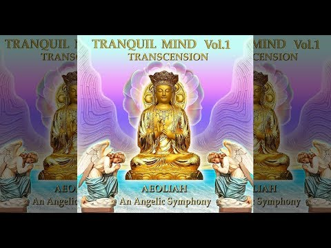 TRANQUIL MIND Vol.1 TRANSCENSION HD 432 Solfeggio by Aeoliah