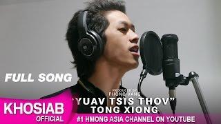TONG XIONG - Yuav Tsis Thov [Kom Koj Rov Los] (Official Audio)