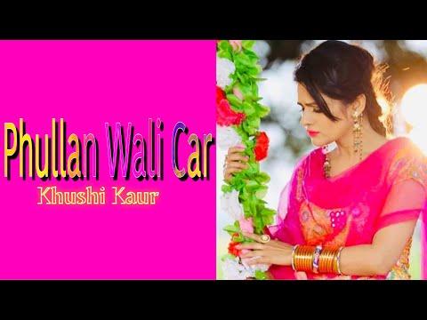 New Punjabi Song| PHULLAN WALI CAR | KHUSHI KAUR | Latest Punjabi Songs | CANDY HITS