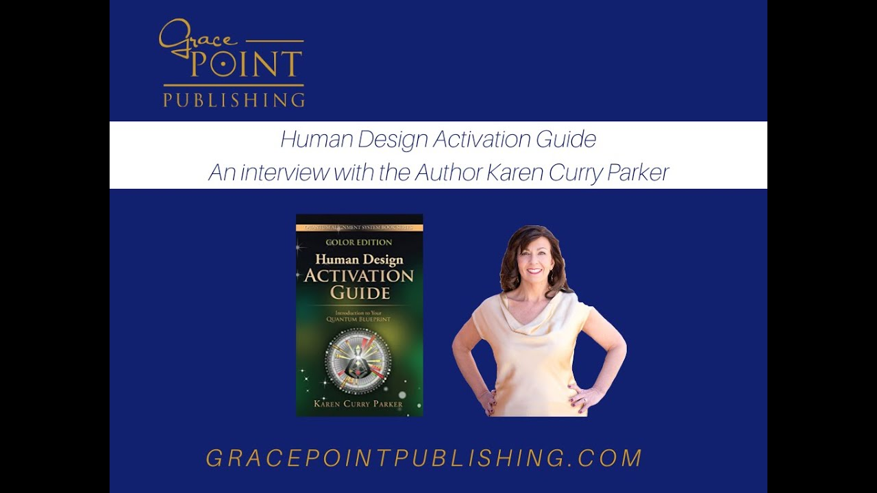 Human Design Activation Guide By Karen Curry Parker Youtube