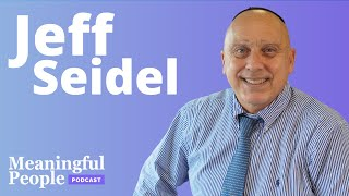 The King of the Kotel - Jeff Seidel   Meaningful People #46