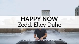 """Happy Now"" (Piano Cover) - Zedd, Elley Duhe"