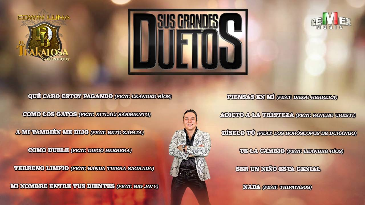 Sus Grandes Duetos - Edwin Luna y La Trakalosa de Monterrey [Disco Completo]