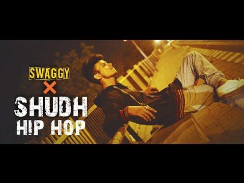 shudh hip hop - swaggy | new hindi rap song |