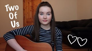 Two Of Us - Louis Tomlinson (cover) Video