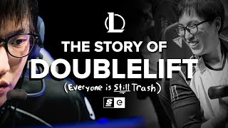 The Story of Doublelift:  Everyone is Still Trash! (Extended Cut)