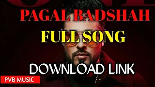 Pagal Badshah ll New song of badshah ll download link ll #mp3_songs