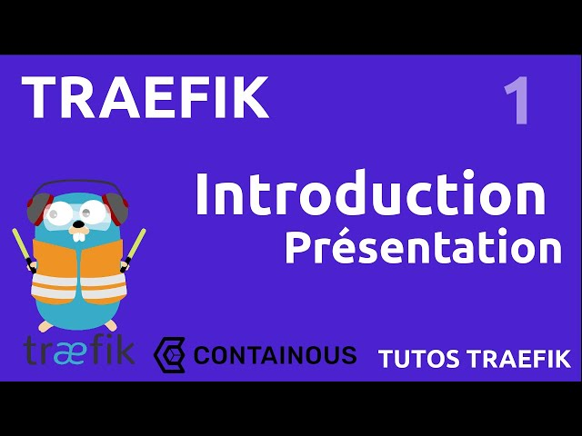TRAEFIK - 1. INTRODUCTION