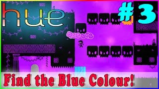 HUE Walkthrough Gameplay | Blue | PC Full Game HD No Commentary Complete Part 3