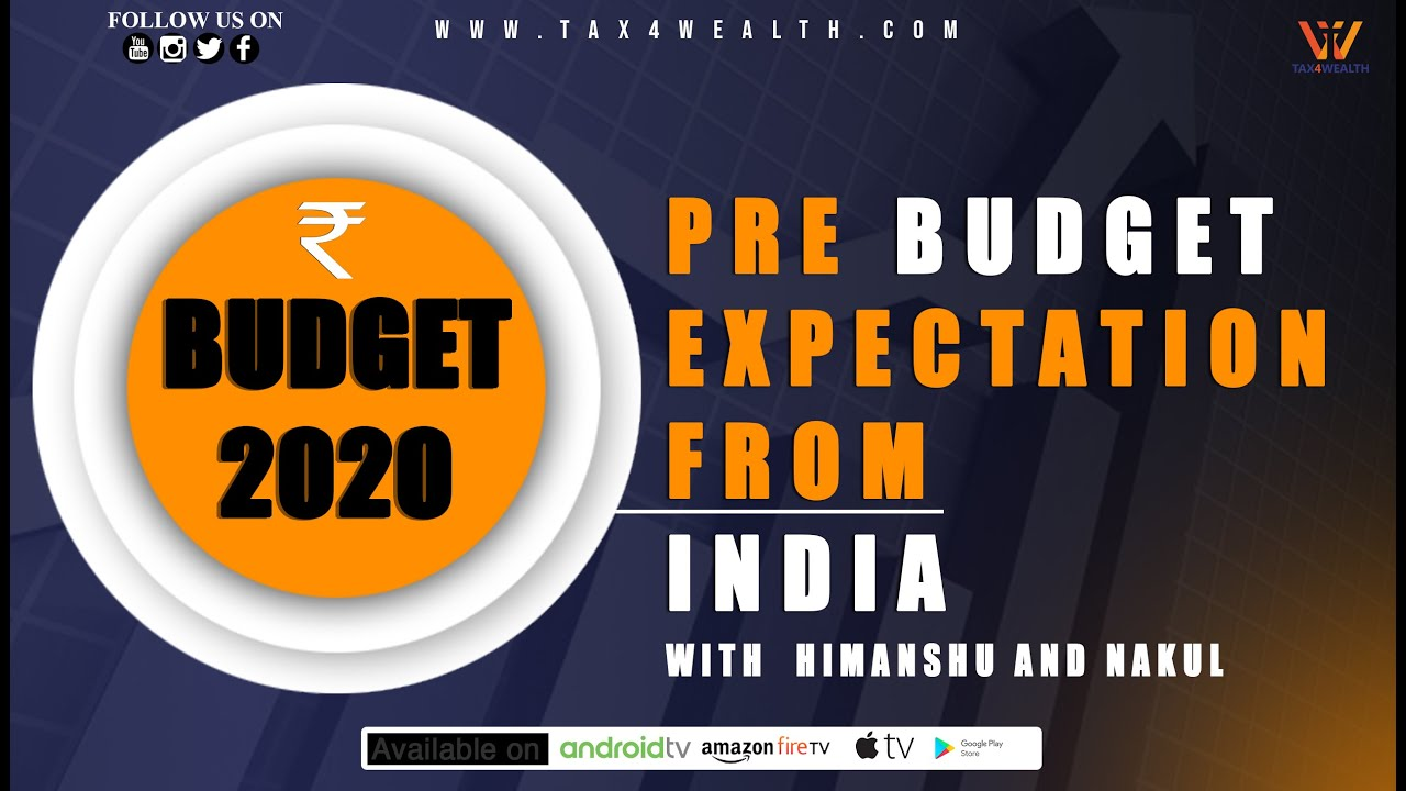 Budget 2020 : Pre Budget Expectation from India