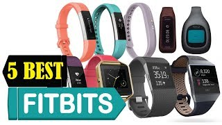 5 Best Fitbits 2018 | Best Fitbits Reviews | Top 5 Fitbits