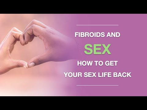 Uterine Fibroids and Sex: How to Get Your Sex Life Back